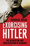 img - for Exorcising Hitler: The Occupation and Denazification of Germany book / textbook / text book
