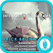 Interpret Your Dreams (Self Hypnosis and Meditation) | [Erick Brown]