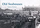Old Seahouses Katrina Porteous