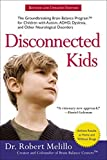 img - for Disconnected Kids: The Groundbreaking Brain Balance Program for Children with Autism, ADHD, Dyslexia, and Other Neurological Disorders by Melillo, Dr. Robert(March 3, 2015) Paperback book / textbook / text book