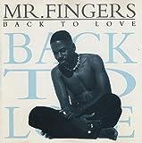 Mr Fingers Mr Fingers Back to Love
