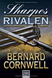 Sharpes Rivalen: Historischer Roman