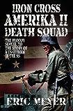 Iron Cross Amerika II: Death Squad (190651285X) by Meyer, Eric