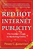 Red Hot Internet Publicity: An Insider