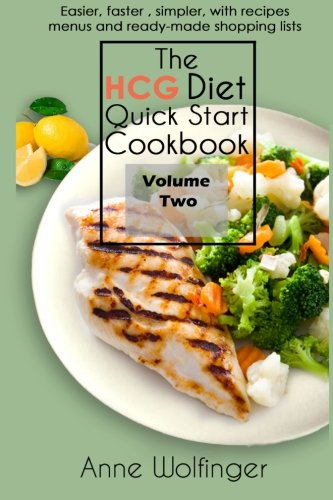 The Hcg Diet Quick Start Cookbook: Volume Two
