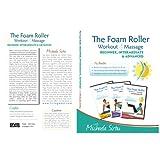 Disk 2 of 2 -The Foam Roller, Workout & Massage - BEGINNER, INTERMEDIATE, ADVANCED Collection 2 DVDs ~ Michaela Sirbu