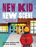 New Kid, New Scene: A Guide to Moving and Switching Schools