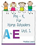 img - for Pre-K for Homeschoolers- Letters A-E book / textbook / text book
