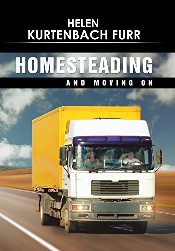 Homesteading and Moving On