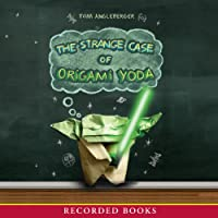 The Strange Case of Origami Yoda (       UNABRIDGED) by Tom Angleberger Narrated by Mark Turetsky, Greg Steinbruner, Jonathan Ross, Julia Gibson, Charlotte Parry