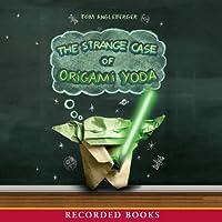 The Strange Case of Origami Yoda (       UNABRIDGED) by Tom Angleberger Narrated by Mark Turetsky, Greg Steinbruner, Jonathan Ross, Julia Gibson, Charlotte Parry