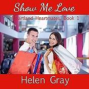 Show Me Love: Heartland Heartmates Book 1 | Helen Gray