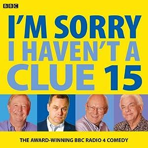 I'm Sorry I Haven't a Clue: Vol. 15   [Iain Pattinson]