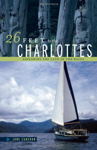 26 Feet to the Charlottes: Exploring the Land of the Haida PDF