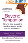 Beyond Temptation: How to stop overea...