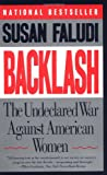 Backlash: The Undeclared War Against American Women (0385425074) by Susan Faludi