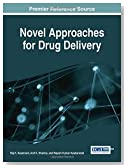 Novel Approaches for Drug Delivery (Advances in Medical Technologies and Clinical Practice)