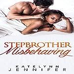Stepbrother Misbehaving: A Billionaire BWWM Bisexual Romance | Katelynn Jennifer, BWWM Deluxe