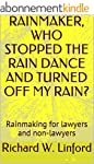RAINMAKER, WHO STOPPED THE RAIN DANCE...
