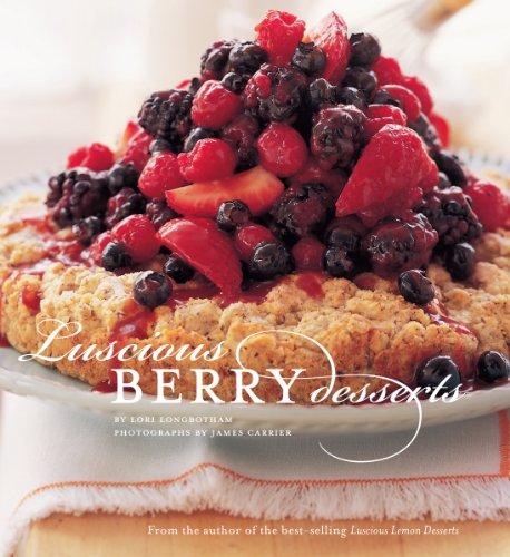 Luscious Berry Desserts by Lori Longbotham