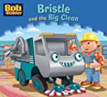 Bristle and the Big Clean (Bob the Bu...