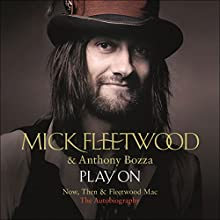 Play On: Now, Then and Fleetwood Mac (       UNABRIDGED) by Mick Fleetwood Narrated by Martin Dew