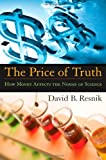 img - for By David B. Resnik The Price of Truth: How Money Affects the Norms of Science (Practical and Professional Ethics) book / textbook / text book