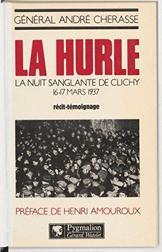 La Hurle: La nuit sanglante de Clichy, 16-17 mars 1937