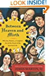 Between Heaven and Mirth: Why Joy, Hu...