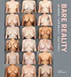 Bare Reality: 100 Women, Their Breast...
