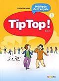 echange, troc Catherine Adam - Tip Top ! Méthode de français A1.1 : Volume 1