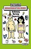 Gebrauchsanleitung Mensch: Bedienung, Wartung, Reparatur (Beck Paperback)
