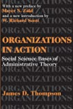 Organizations in Action: Social Science Bases of Administrative Theory (Classics in Organization and Management Series)