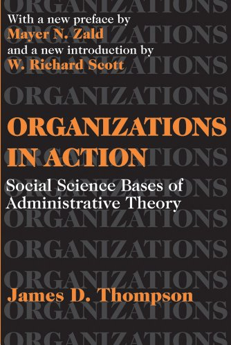 Organizations in Action: Social Science Bases of...