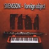 echange, troc SVENSSON - Foreign Object