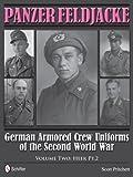Panzer Feldjacke German Armored Crew Uniforms of the Second World War Vol.2: Heer PT.2