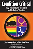 Condition Critical--Key Principles for Equitable and Inclusive Education (Disability, Culture, and Equity Series) (Disability, Equity, and Culture Series)