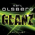 Glanz Audiobook by Karl Olsberg Narrated by Susanne Stangl