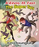 Johnny B. Fast: The Super Spy Part One