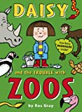 Kes Gray Daisy and the Trouble with Zoos (Daisy Fiction)