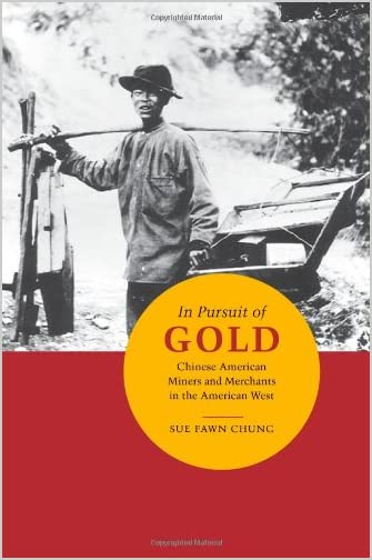 In pursuit of gold : Chinese American miners and merchants in the American West