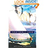 Together Good Novel Melanie Dobson