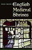 English Medieval Shrines (Boydell Studies in Medieval Art and Architecture)