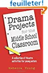 Drama Projects for the Middle School...