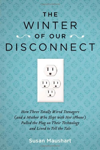The Winter of Our Disconnect: How Three Totally Wired...