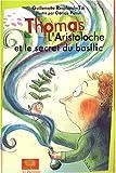 echange, troc Guillemette Resplandy-Taï - Thomas L'Aristoloche et le secret du basilic