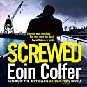 Screwed (       UNABRIDGED) by Eoin Colfer Narrated by Ronan Raftery