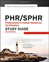 PHR/SPHR: Professional in Human Resources Certification Study Guide, 4th Edition