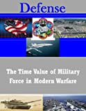 img - for The Time Value of Military Force in Modern Warfare book / textbook / text book