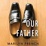 Our Father | Marilyn French